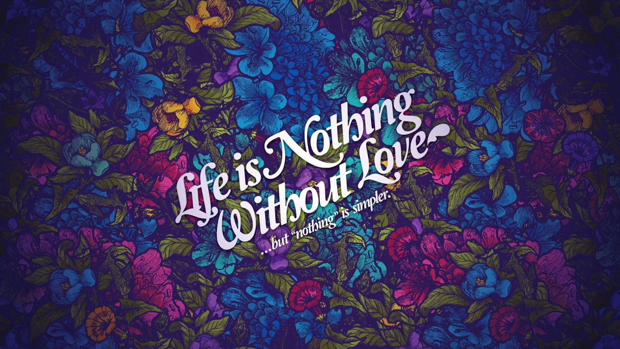 Life Nothing Without Love Wallpapers in jpg format for free