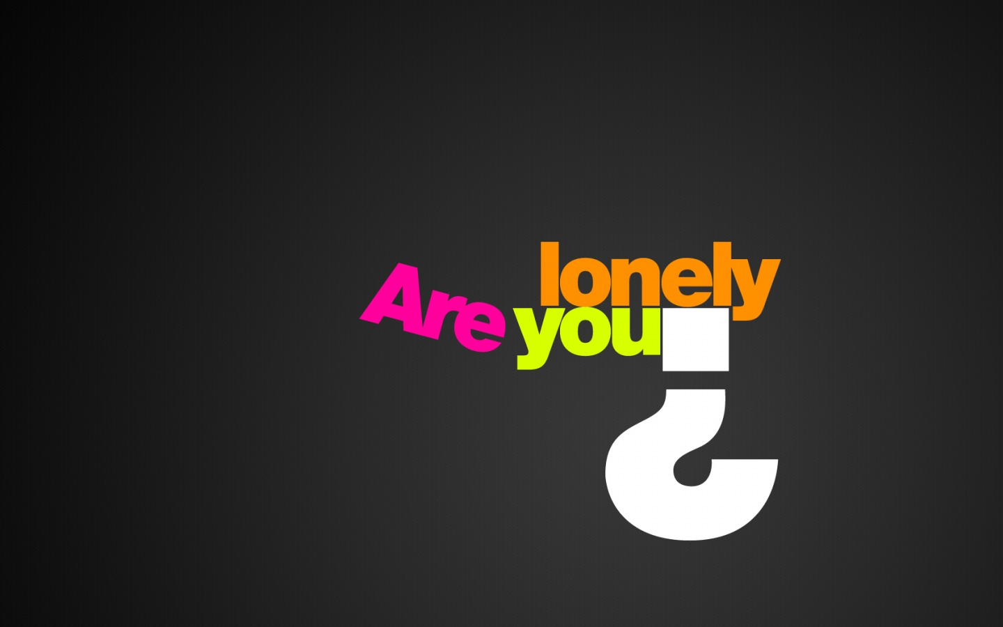 Are You Lonely Wallpaper Miscellaneous Other Wallpapers in jpg